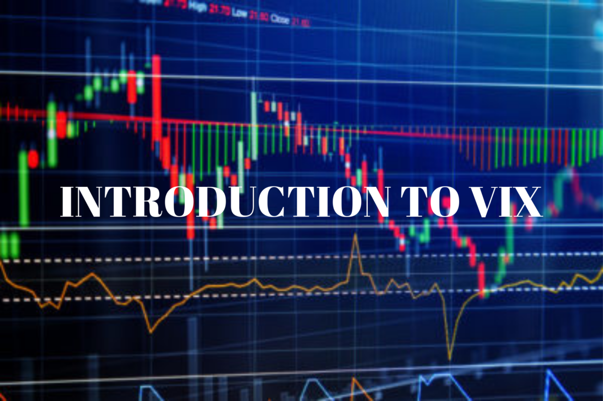INTRODUCTION TO VIX