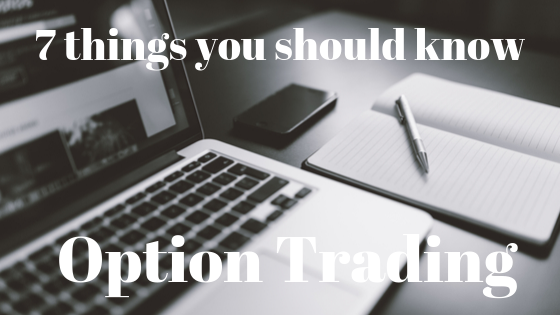 Trading Options- 7 Things You Should Know